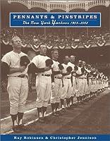 Pennants & Pinstripes: The New York Yankees 1903-2002