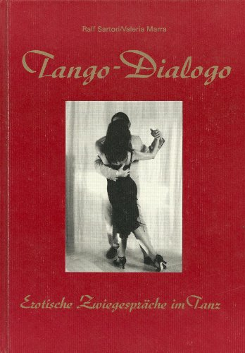 Tango-Dialogo: Erotische Zwiegespräche im Tanz
