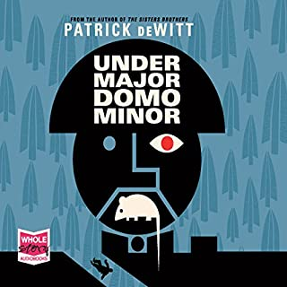 Undermajordomo Minor                   By:                                                                                                                                 Patrick deWitt                               Narrated by:                                                                                                                                 Simon Prebble                      Length: 7 hrs and 42 mins     69 ratings     Overall 4.2