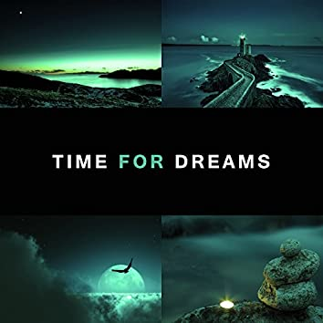 Time for Dreams – Music to Relax, Stress Relief, Inner Peace, Sleep Well, Night Songs to Fall Asleep