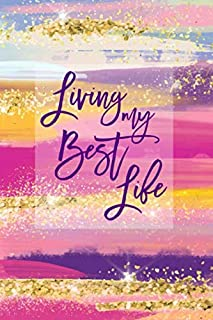 """Living My Best Life: Lined Writing Journal Notebook, Inspirational Quote Gift for Women, Blank Book, Purple Pink Gold 6"""" x 9"""""""