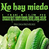 No Hay Miedo (feat. Roberto Rimemba, Antvlef, Dymeis, Sofia Mc & Lengua Streeta) [Explicit]