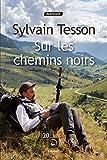 Sur Les Chemins Noirs - Grands caractères - Editions de la Loupe - 27/02/2017