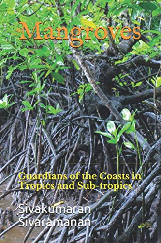 Mangroves: Guardians of the Coasts in Tropics and Sub-tropics
