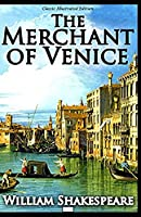 The Merchant of Venice Illustrated Edition
