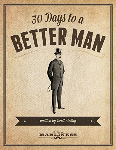 30 Days to a Better Man eBook (The Art of Manliness) (English Edition)