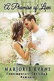 Contemporary Christian Romance: A Promise of Love - Marjorie Evans