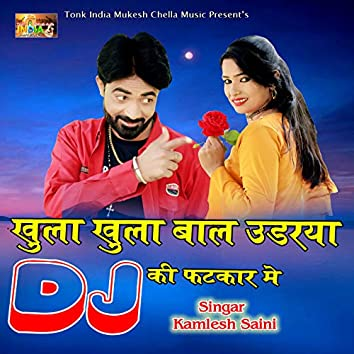 Khulla Khulla Bal Udraya DJ Ki Fatkar Me