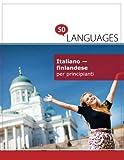 Italiano - finlandese per principianti: Un libro in due lingue