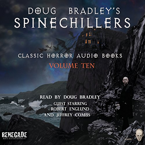 Doug Bradley's Spinechillers, Volume Ten audiobook cover art