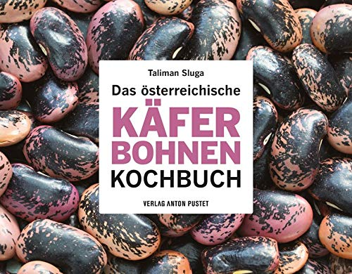 Das österreichische Käferbohnen-Kochbuch