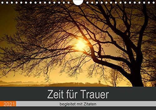 Zeit für Trauer - begleitet mit Zitaten (Wandkalender 2021 DIN A4 quer)