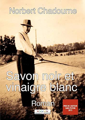 Savon noir et Vinaigre blanc (French Edition)