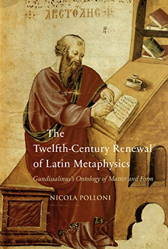 The Twelfth-Century Renewal of Latin Metaphysics: Gundissalinus's Ontology of Matter and Form (Durham Medieval and Renaissance Monographs and Essays)