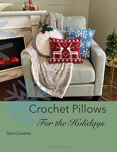 Crochet Pillows for the Holidays (Tiger Road Crafts)