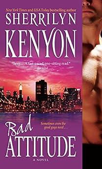 [Sherrilyn Kenyon]のBad Attitude (B.A.D. Agency Book 1) (English Edition)