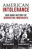 Image of American Intolerance: Our Dark History of Demonizing Immigrants
