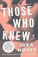 Those Who Knew: A Novel