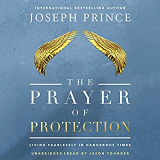 The Prayer of Protection     Living Fearlessly in Dangerous Times              By:                                                                                                                                 Joseph Prince                               Narrated by:                                                                                                                                 Jason Younger                      Length: 5 hrs and 27 mins     8 ratings     Overall 5.0