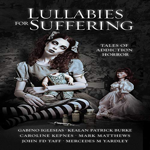Lullabies for Suffering: Tales of Addiction Horror audiobook cover art