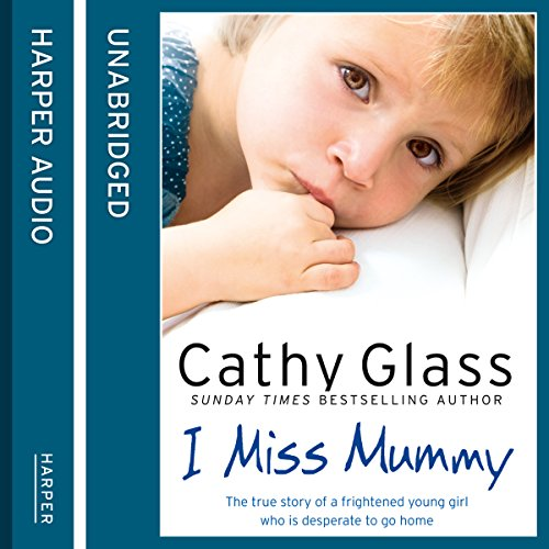I Miss Mummy: The true story of a frightened young girl who is desperate to go home                   By:                                                                                                                                 Cathy Glass                               Narrated by:                                                                                                                                 Denica Fairman                      Length: 9 hrs and 30 mins     11 ratings     Overall 4.8