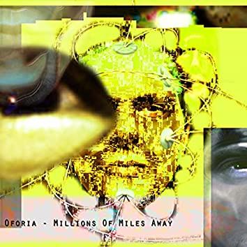 Millions of Miles Away