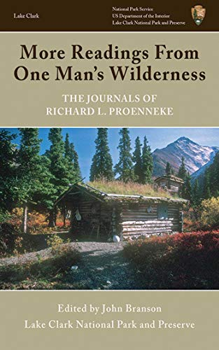 More Readings From One Man's Wilderness: The Journals of Richard L. Proenneke (English Edition)