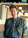 Michael W. Smith - Greatest Hits