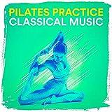 Pilates Practice Classical Music