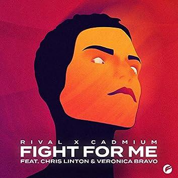 Fight for Me (feat. Chris Linton & Veronica Bravo)