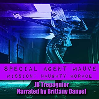 Special Agent Mauve - Mission: Naughty Horace audiobook cover art