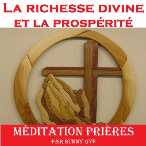 Pouvoir pour la richesse divine et la prospérité (French) - méditation Prières audiobook cover art