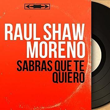 Sabras Que Te Quiero (feat. Los Peregrinos) [Mono Version]