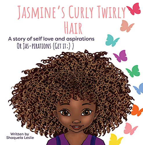 Jasmines Curly Twirly Hair: A story of self love and aspirations (English Edition)