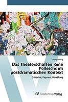 Dobnig, G: Theaterschaffen René Polleschs im postdramatische