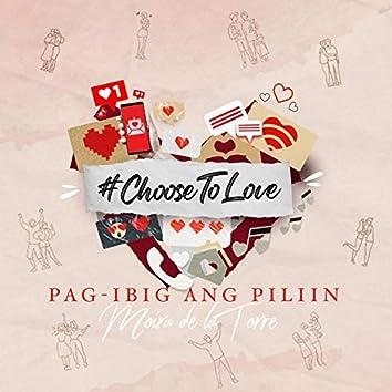 Pag-ibig ang Piliin (Choose To Love)