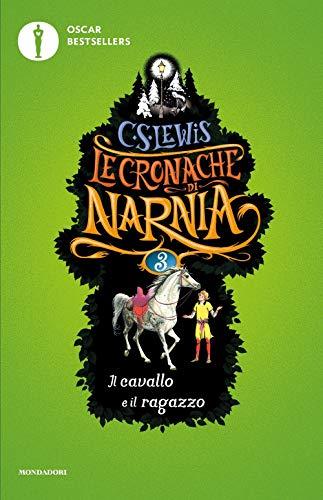 Il cavallo e il ragazzo. Le cronache di Narnia (Vol. 3)