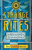 Image of Strange Rites: New Religions for a Godless World