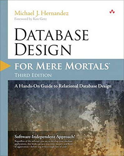 Compare Textbook Prices for Database Design for Mere Mortals: A Hands-On Guide to Relational Database Design 3 Edition ISBN 9780321884497 by Hernandez, Michael J.