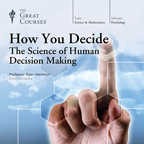 How You Decide: The Science of Human Decision Making audiobook cover art