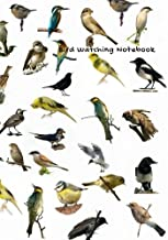 Bird Watching Notebook: Logbook Journal Diary | Gifts For Birdwatchers Birdwatching Lovers | Log Wildlife Birds, List Species Seen & More | Great Book For Adults & Kids (Hobbies) (Volume 20)