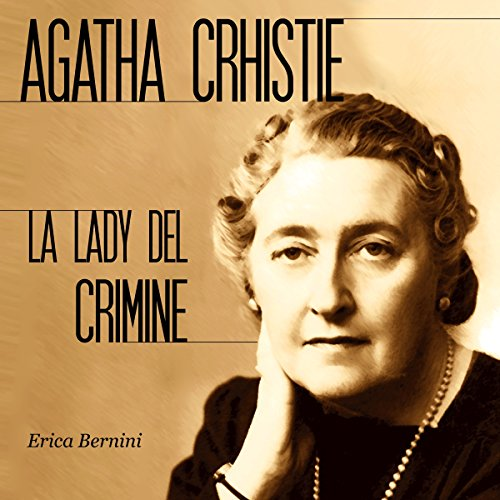 Agatha Christie: La lady del crimine  Audiolibri