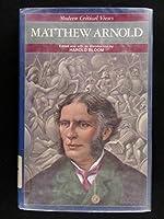 Matthew Arnold (Bloom's Modern Critical Views)