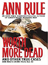 Worth More Dead and Other True Cases by Ann Rule (2006-02-01)