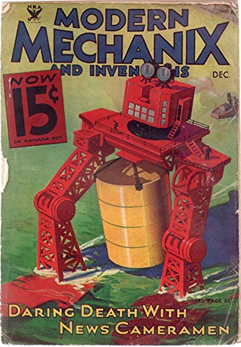 Modern Mechanix & Inventions, vol. XI (11), no. 2 (December 1933) (Daring Death with News Cameramen): World's Largest Statue, Aerial Patrol Traps Sky Smugglers, Animal Outlaws, Titan of Transportation
