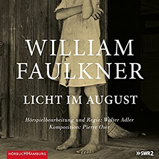 Licht im August                   By:                                                                                                                                 William Faulkner                               Narrated by:                                                                                                                                 Ulrich Matthes,                                                                                        Yohanna Schwertfeger,                                                                                        Tom Schilling,                   and others                 Length: 7 hrs and 26 mins     Not rated yet     Overall 0.0