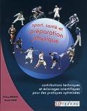 Sport santé et préparation physique - Contributions techniques et éclairages scientifiques pour des pratiques optimisées