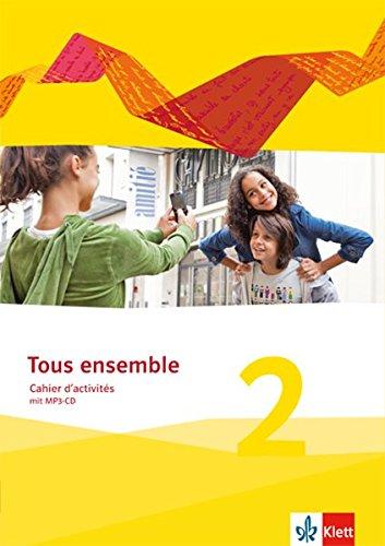 Tous ensemble 2: Cahier d'activités mit MP3-CD 2. Lernjahr (Tous ensemble. Ausgabe ab 2013)