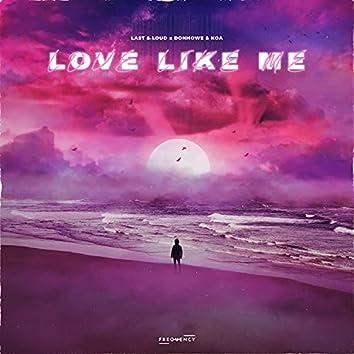 Love Like Me