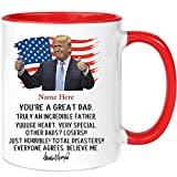 Custom Fathers Day, You're A Great Dad, Step-Dad, Trump Funny, Trump Fathers day coffee mug Happy Father's Day, Father's Day Gift, Father's Day Mug Gift Ideas Coffee Mug, Tumbler, Personalized gifts